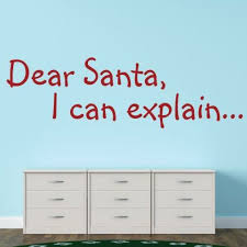 Design With Vinyl Dear Santa I Can Explain Wall Decal Wayfair