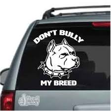 Don T Bully My Breed Pitbull Car Decals Window Stickers Decal Junky