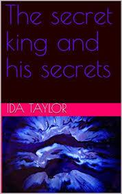 Amazon.com: The secret king and his secrets eBook: Taylor, Ida ...