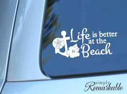Life Is Better At The Beach Decal Size 7 X 3 2