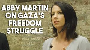 Abby Martin: Gaza's fight for freedom needs global solidarity ...
