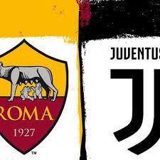 Dove vedere Roma – Juventus in TV e streaming stasera