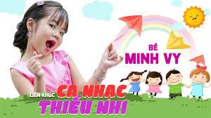 Bé Minh Vy - Liên Khúc Ca Nhạc Thiếu Nhi Vui Nhộn Sôi Động Hay Nhất Cho Bé  | Nhạc Cho Bé Mầm Non - YouTube