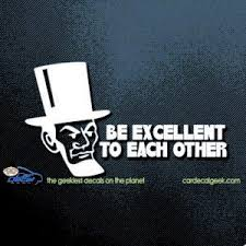 Abe Lincoln Be Excellent To Each Other Car Window Decal Sticker