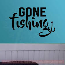 Gone Fishing Wall Art Stickers Vinyl Decal Lettering Quotes Room Decor Ebay