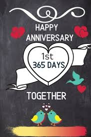 happy anniversary 1st 365 days together