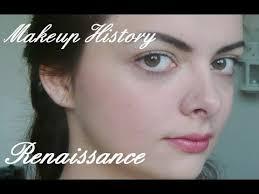 makeup history renaissance you