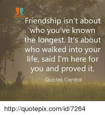 quotes friendship isn t about central who you ve known the longest