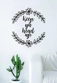 Keep Ya Head Up Flowers Quote Wall Decal Sticker Room Art Vinyl Inspirational Gangsta Cute Tupac Hip Hop Rap Thug 2pac Shakur Music Wall Quotes Decals Wall Decal Sticker Wall Decals