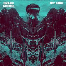 Ivy King | Grand Atomic