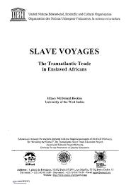 Slave voyages: the transatlantic trade in enslaved Africans - UNESCO  Digital Library