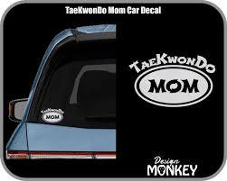 Taekwondo Mom Car Window Decal By Designmonkeybiz On Etsy Mom Car Taekwondo Car