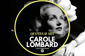 carole lombard quotes be peaceful grateful and happy b k mag