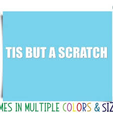Tis But A Scratch Decal Funny Car Decal Funny Car Sticker Etsy