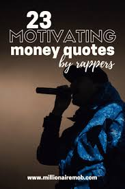 money quotes by rappers to keep you motivated