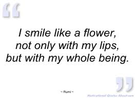 i smile like a flower rumi quotes and sayings