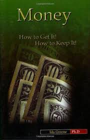 Money, How to Get It, How to Keep It (Paperback) by Ida Greene: New  Paperback (2005) | Book Depository hard to find