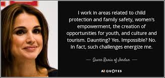 queen rania of quote i work in areas related to child