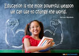 education is the most powerful weapon we can use to nelson