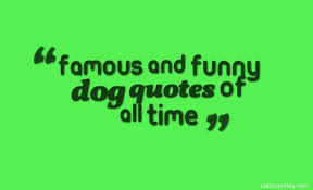 famous and funny dog quotes of all time quotes