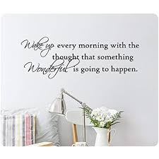 32 Wake Up Every Morning With The Thought That Something Wonderful Is Going To Happen Word Saying Wall Decal Sticke Wall Decal Sticker Sticker Art Wall Decals
