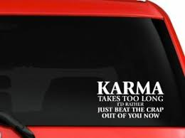 Karma Takes Too Long Funny Quote Car Truck Laptop Notebook Decal Sticker 6 White Ebay