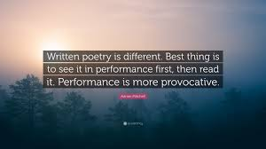 """Adrian Mitchell Quote: """"Written poetry is different. Best thing is to see  it in performance first, then read it. Performance is more provocative...""""  (7 wallpapers) - Quotefancy"""