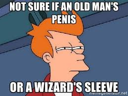 Not sure if an old man's penis Or a wizard's sleeve - FRY FRY ...