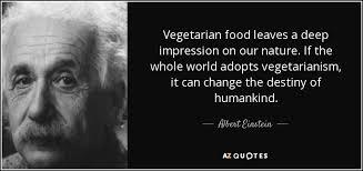 albert einstein quote vegetarian food leaves a deep impression on