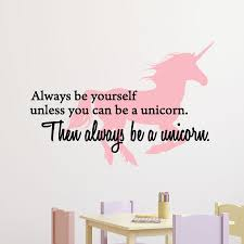 Always Be A Unicorn Wall Quotes Decal Wallquotes Com