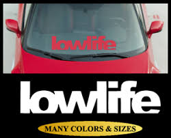 Low Life Windshield Banner Vinyl Decal Sticker Fits Honda Toyota Nissan Cars Ebay