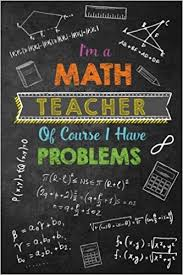 i m a math teacher of course i have problems journal lined