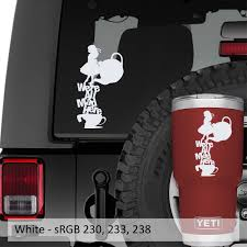 We Re All Mad In Here Tea Party Decal Jeep Window Decal