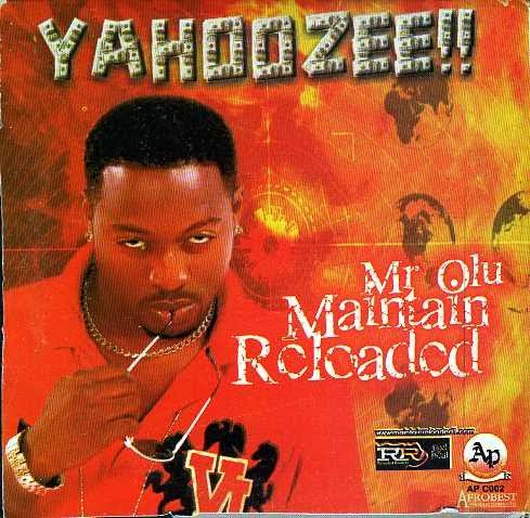 [Throwback Music + Video] Olu Maintain – Yahooze