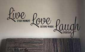 Live Love Laugh Vinyl Wall Decal Live Every Moment Love Etsy