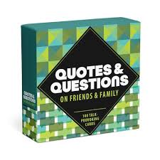 quotes and questions on friends and family talk provoking