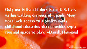 early childhood education quotes best famous quotes about early