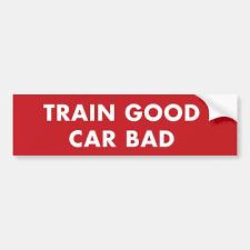 Train Good Car Bad Bumper Sticker Zazzle Com