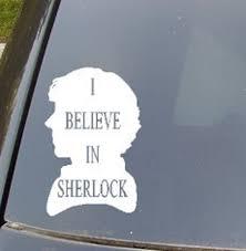 I Believe In Sherlock Car Decal Etsy