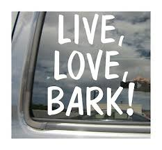 Live Love Bark Dog Puppy Car Auto Window High Quality Vinyl Decal Sticker 01035 Ebay
