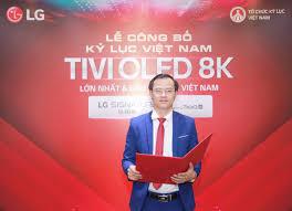 Công ty Điện tử LG Việt Nam xác lập 02 Kỷ lục Việt Nam về Tivi OLED 8K -  HỘI KỶ LỤC GIA VIỆT NAM - TỔ CHỨC KỶ LỤC VIỆT NAM(VIETKINGS)