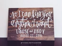 wedding quotes so i can kiss you anytime i want sweet home