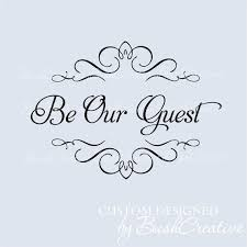 Vinyl Wall Decal Guest Room Front Entry Be Our Guest About Our Wall Graphics Easy And Ready To Apply This Be Our Guest Sign Wall Decor Stickers Guest Room