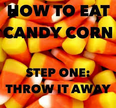 How to eat candy corn | Bad candy, Candy corn, Inside jokes