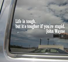 Life Is Tough But It S Even Tougher If You Re Stupid John Wayne Quote T Shirt For Sale Online Ebay