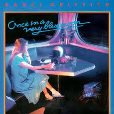 Nanci Griffith - Once In A Very Blue Moon (1984, Vinyl) | Discogs