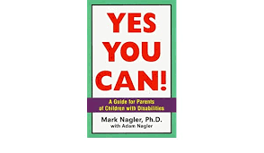 Yes You Can!: A Guide for Parents of Children With Disabilities: Nagler,  Mark, Nagler, Adam: 9780773758667: Amazon.com: Books
