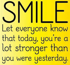 smile quotes stronger quotes motivational and inspirational