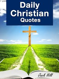 daily christian quotes inspirational bible verses about god