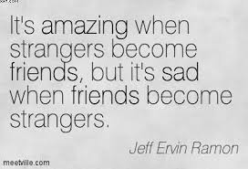 quotes about friends and strangers quotes